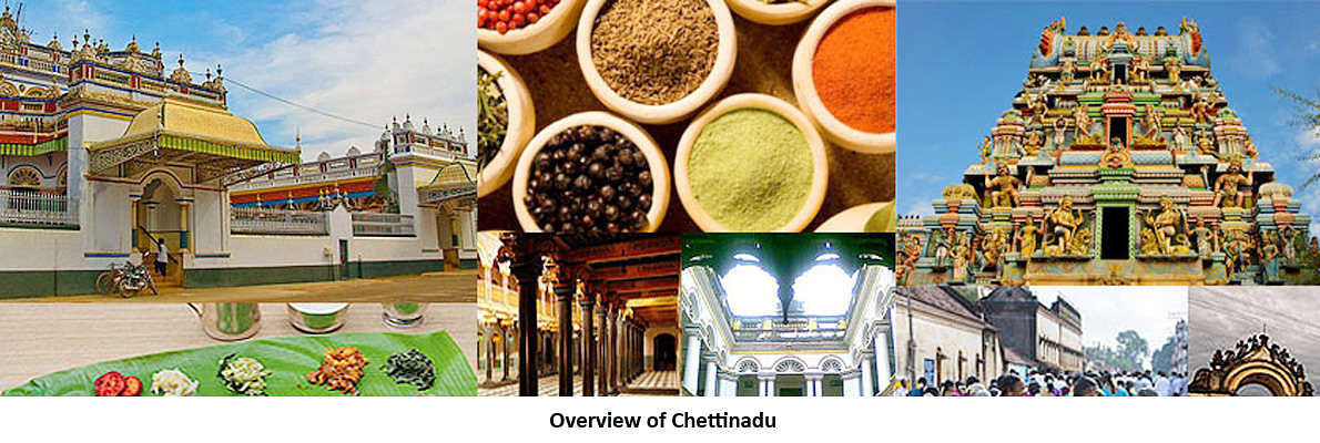 Chettinad is a region in the Sivaganga district of Tamil Nadu, India. Chettinad can boast of its local cuisine (hot spicy food and curries), architecture and temples.
